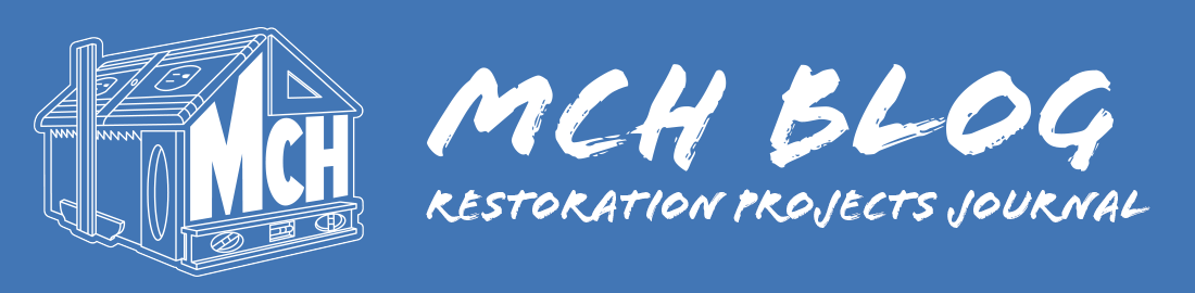 MCH Blog - Restoration Projects Journal